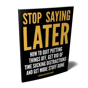 Stop Saying Later